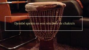 Djembe spelen en een reis door de chakra's